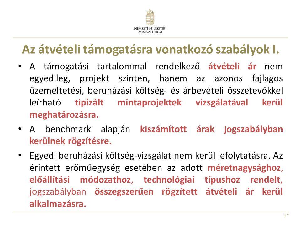 17 Az átvételi támogatásra vonatkozó szabályok I. A támogatási tartalommal rendelkező átvételi ár nem egyedileg, projekt szinten, hanem az azonos fajl