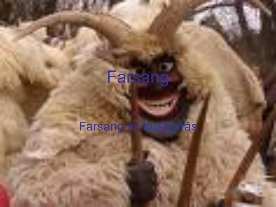 Farsang Farsang és busójárás