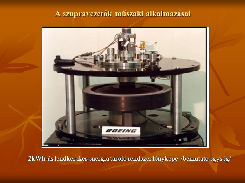 A szupravezetők műszaki alkalmazásai 2kWh-ás lendkerekes energia tároló rendszer fényképe. /bemutató egység/