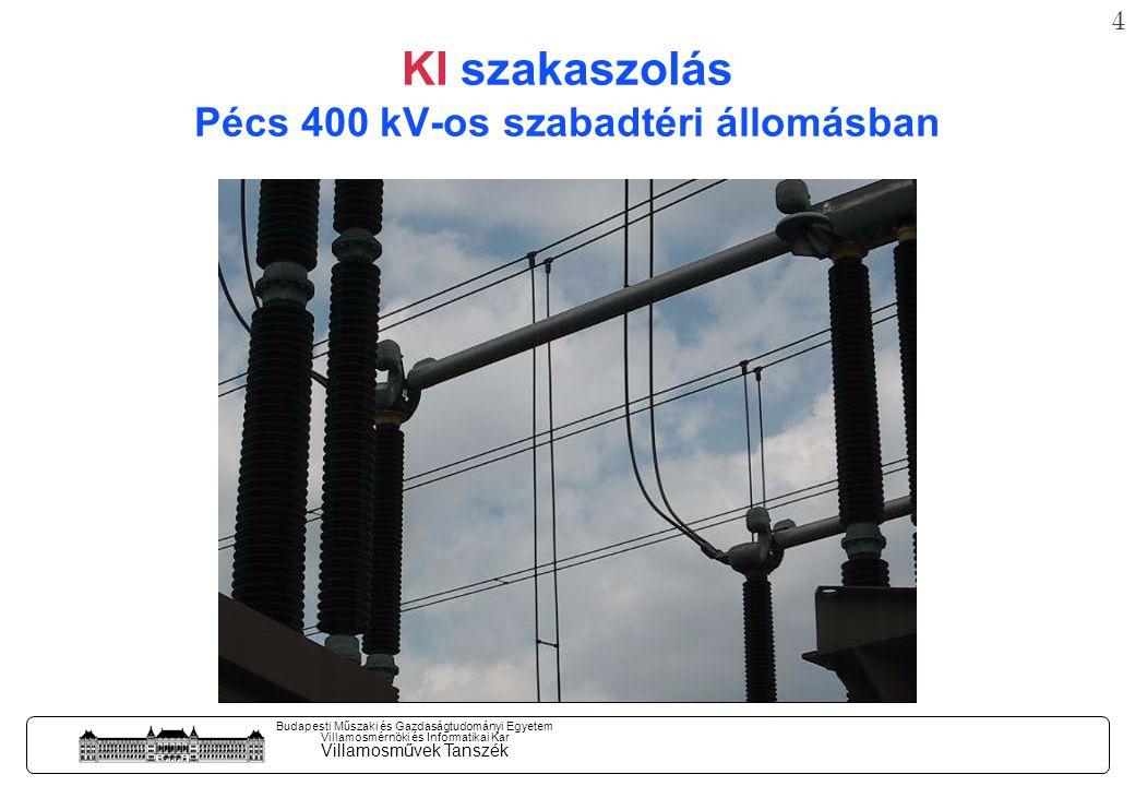 3 Budapesti Műszaki és Gazdaságtudományi Egyetem Villamosmérnöki és Informatikai Kar Villamosművek Tanszék BE szakaszolás Pécs 400 kV-os szabadtéri állomásban