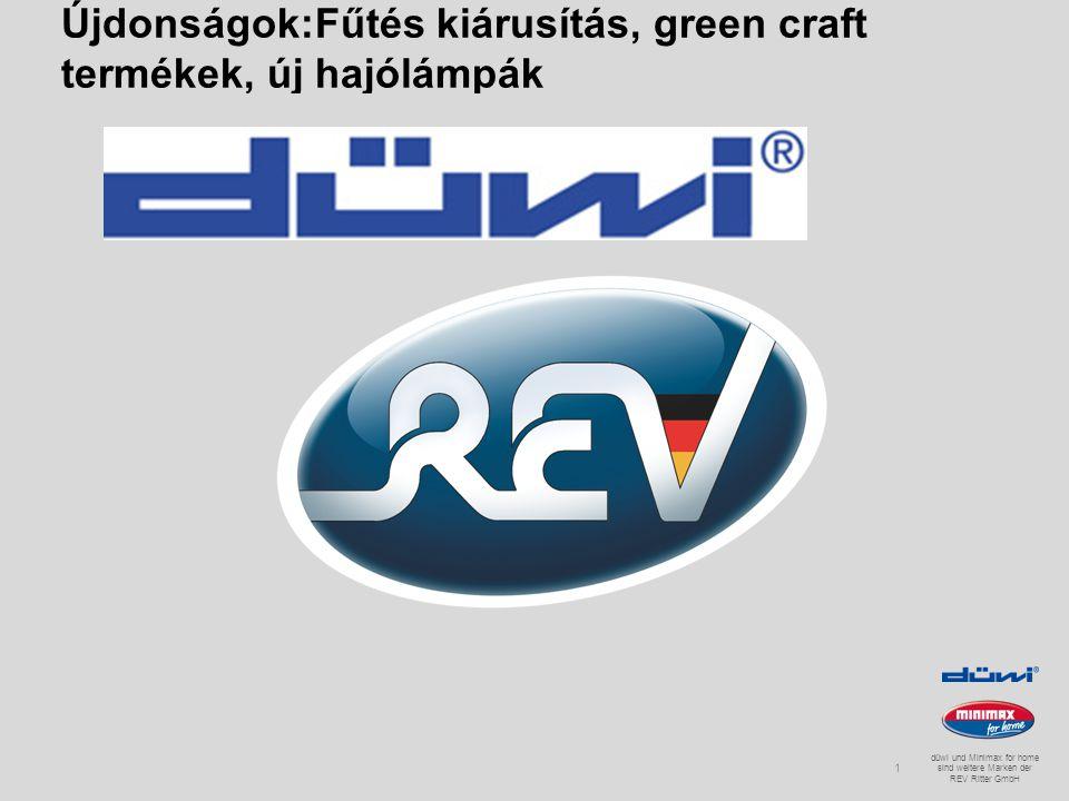 LEADER INNOVATION düwi und Minimax for home sind weitere Marken der REV Ritter GmbH Újdonságok:Fűtés kiárusítás, green craft termékek, új hajólámpák Marketing REV Ritter GmbH Januar 20101