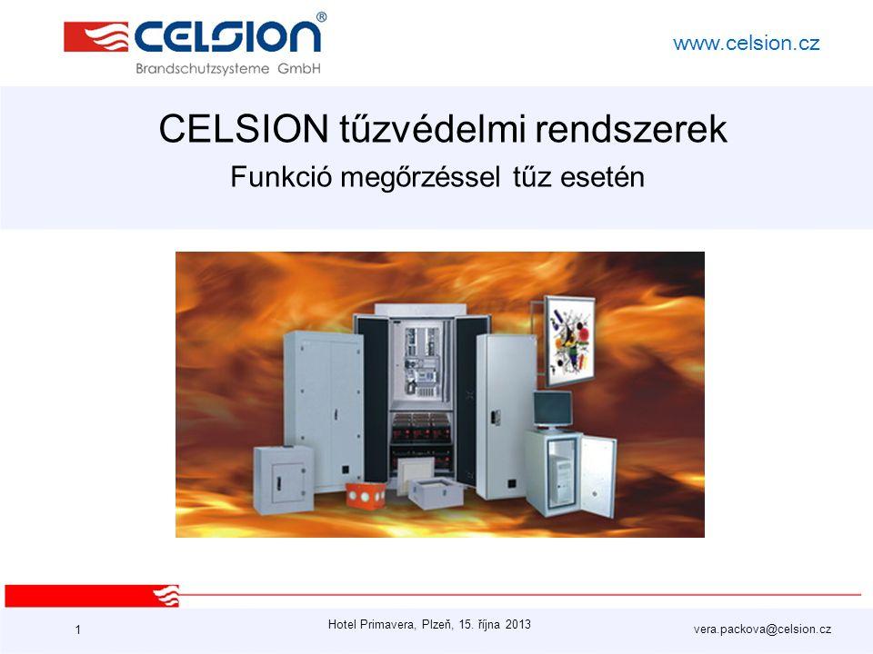 Hotel Primavera, Plzeň, 15. října 2013 vera.packova@celsion.cz www.celsion.cz 1 CELSION tűzvédelmi rendszerek Funkció megőrzéssel tűz esetén