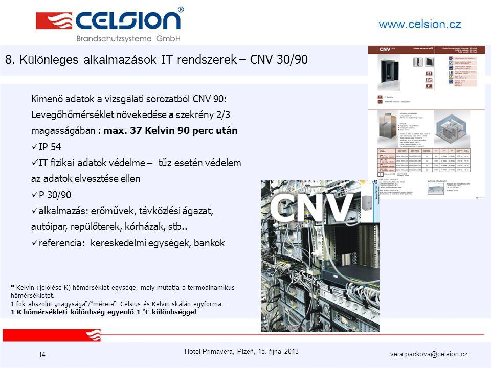 Hotel Primavera, Plzeň, 15. října 2013 vera.packova@celsion.cz www.celsion.cz 14 8. Különleges alkalmazások IT rendszerek – CNV 30/90 Kimenő adatok a