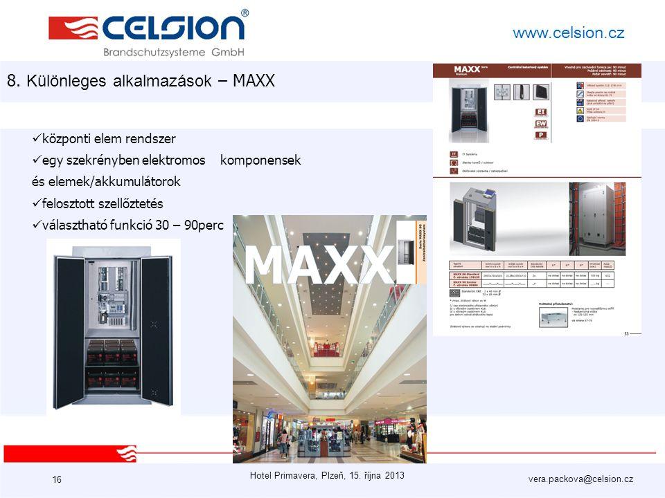 Hotel Primavera, Plzeň, 15. října 2013 vera.packova@celsion.cz www.celsion.cz 16 8. Különleges alkalmazások – MAXX központi elem rendszer egy szekrény
