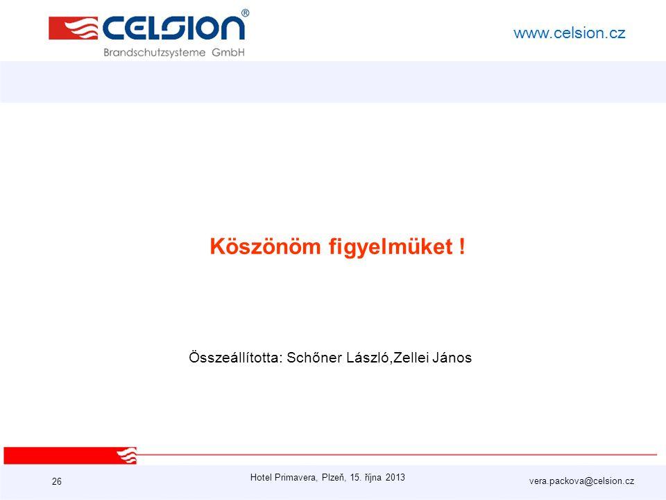 Hotel Primavera, Plzeň, 15. října 2013 vera.packova@celsion.cz www.celsion.cz Összeállította: Schőner László,Zellei János 26 Köszönöm figyelmüket !