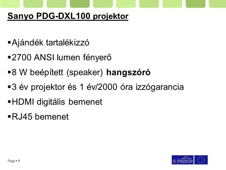 Page  8 Sanyo PDG-DXL100 projektor  Ajándék tartalékizzó  2700 ANSI lumen fényerő  8 W beépített (speaker) hangszóró  3 év projektor és 1 év/2000 óra izzógarancia  HDMI digitális bemenet  RJ45 bemenet
