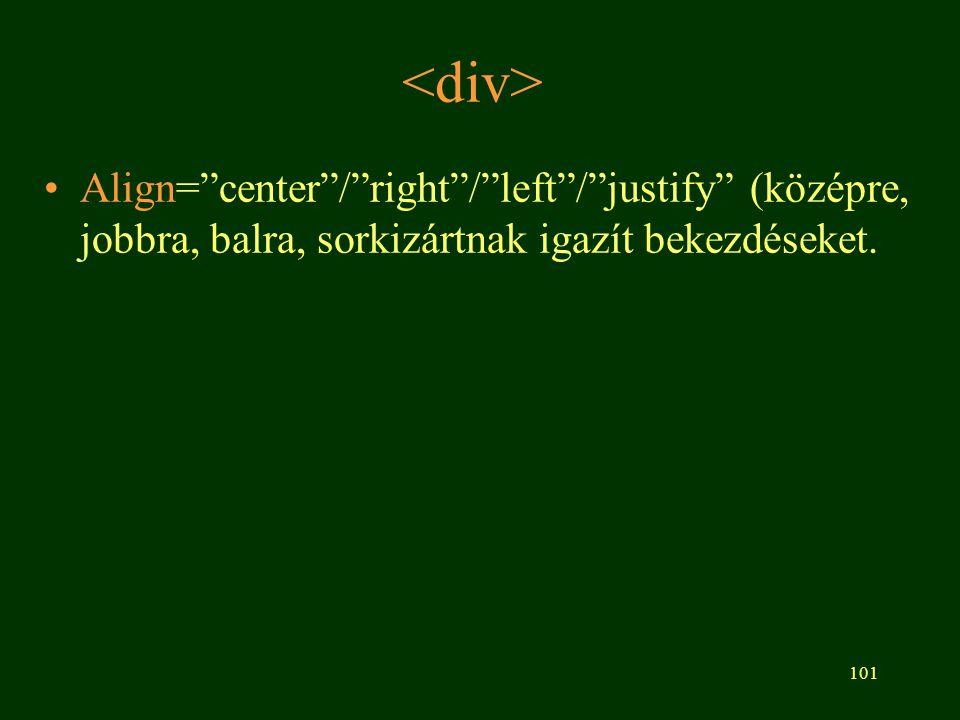 """101 Align=""""center""""/""""right""""/""""left""""/""""justify"""" (középre, jobbra, balra, sorkizártnak igazít bekezdéseket."""