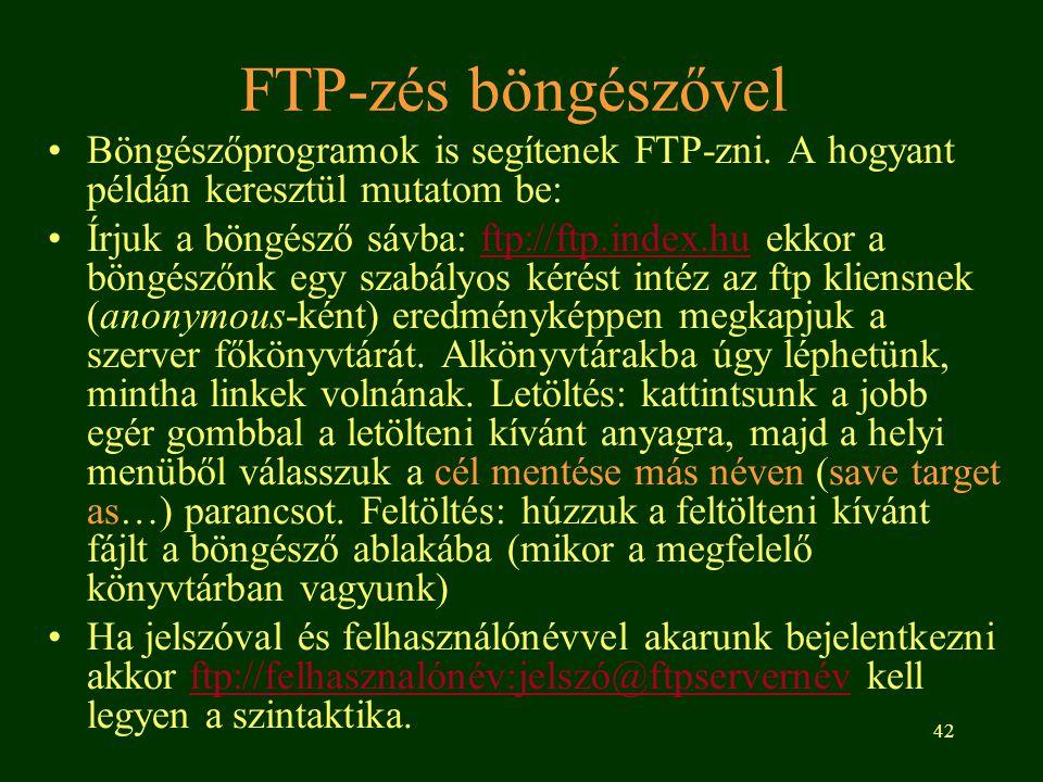 42 FTP-zés böngészővel Böngészőprogramok is segítenek FTP-zni. A hogyant példán keresztül mutatom be: Írjuk a böngésző sávba: ftp://ftp.index.hu ekkor