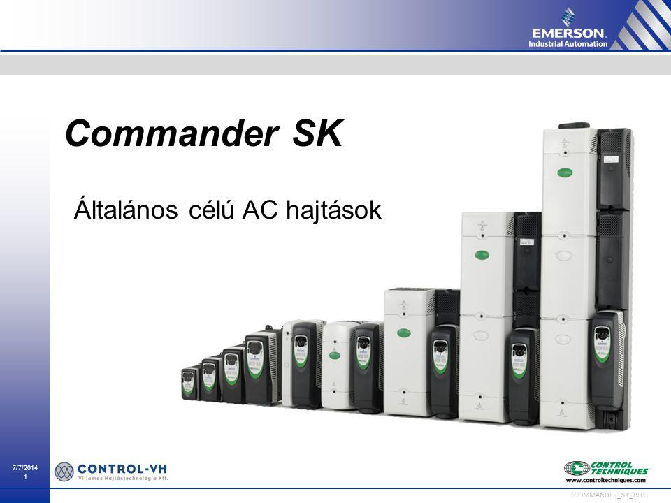 7/7/2014 1 COMMANDER_SK_PLD Commander SK Általános célú AC hajtások
