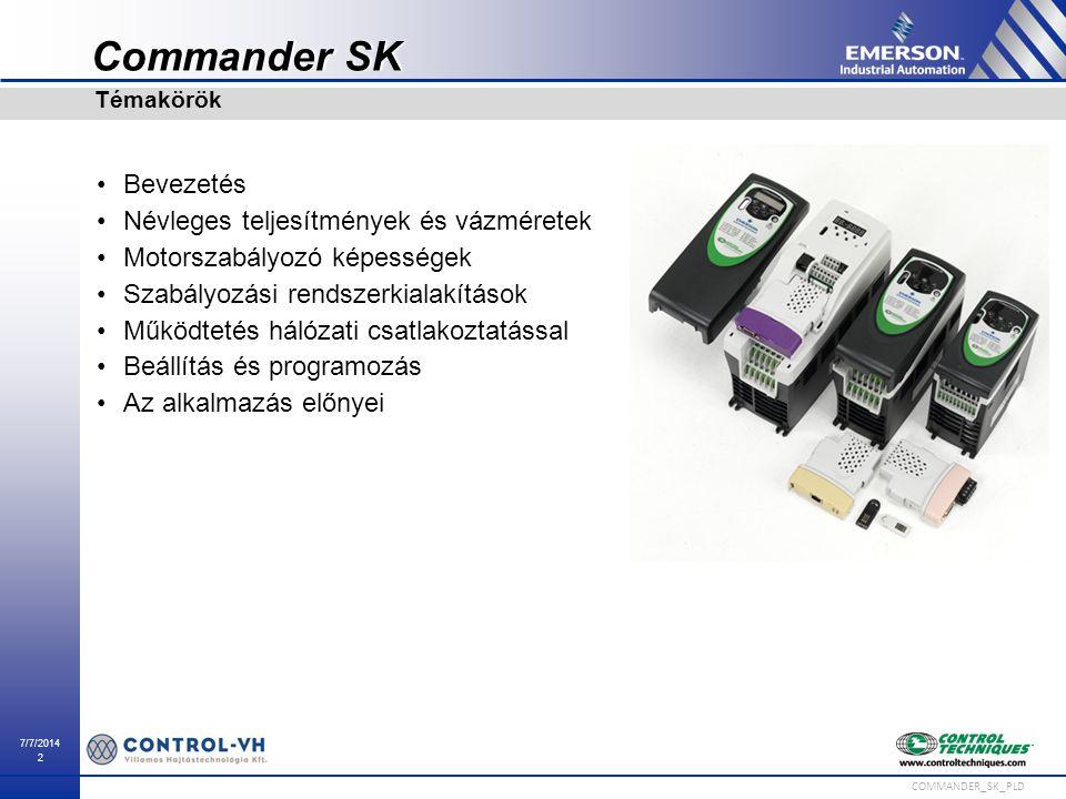 7/7/2014 2 COMMANDER_SK_PLD Commander SKCommander SK Bevezetés Névleges teljesítmények és vázméretek Motorszabályozó képességek Szabályozási rendszerk