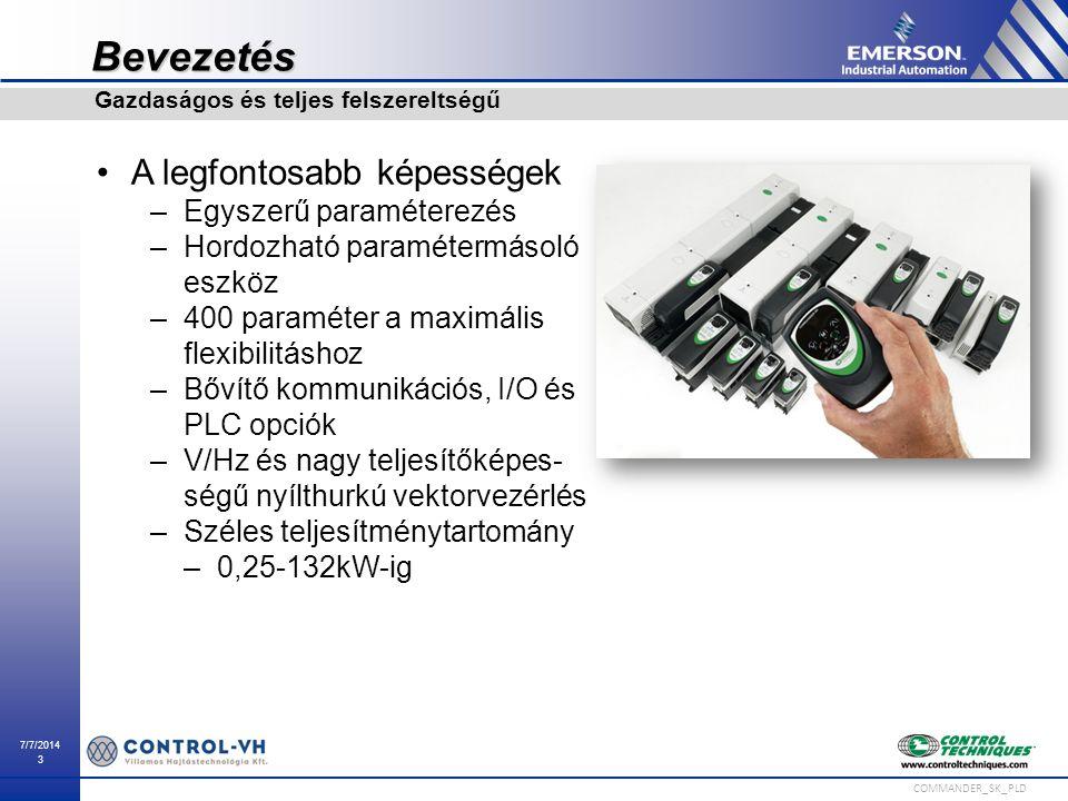 7/7/2014 3 COMMANDER_SK_PLD Bevezetés A legfontosabb képességek –Egyszerű paraméterezés –Hordozható paramétermásoló eszköz –400 paraméter a maximális