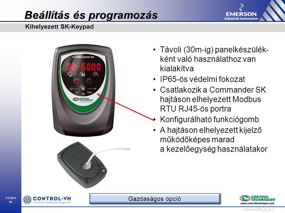 7/7/2014 54 COMMANDER_SK_PLD Beállítás és programozás Távoli (30m-ig) panelkészülék- ként való használathoz van kialakítva IP65-ös védelmi fokozat Csa