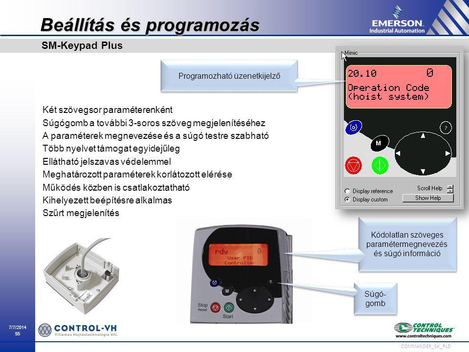 7/7/2014 55 COMMANDER_SK_PLD Beállítás és programozás Két szövegsor paraméterenként Súgógomb a további 3-soros szöveg megjelenítéséhez A paraméterek m