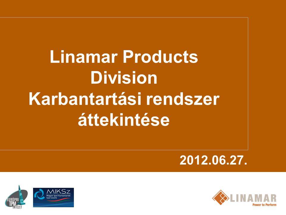 Linamar Products Division Karbantartási rendszer áttekintése 2012.06.27.