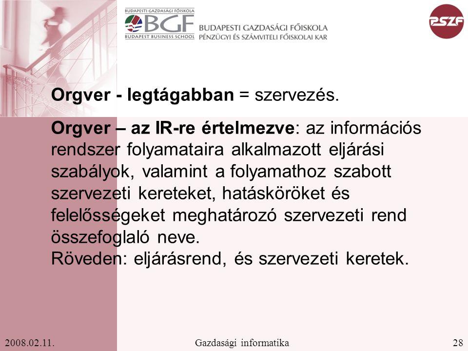 28Gazdasági informatika2008.02.11.Orgver - legtágabban = szervezés.