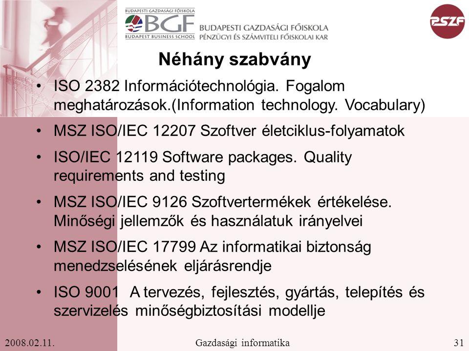 31Gazdasági informatika2008.02.11.Néhány szabvány ISO 2382 Információtechnológia.