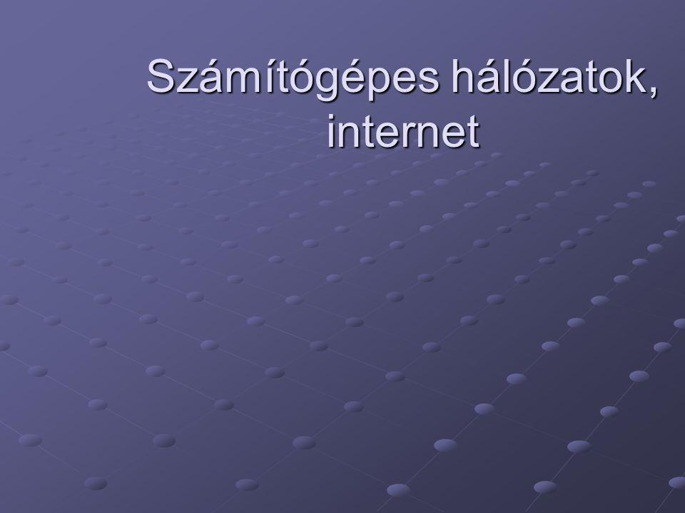 Számítógépes hálózatok, internet