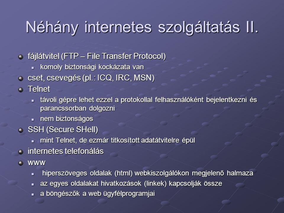 Néhány internetes szolgáltatás II. fájlátvitel (FTP – File Transfer Protocol) komoly biztonsági kockázata van komoly biztonsági kockázata van cset, cs