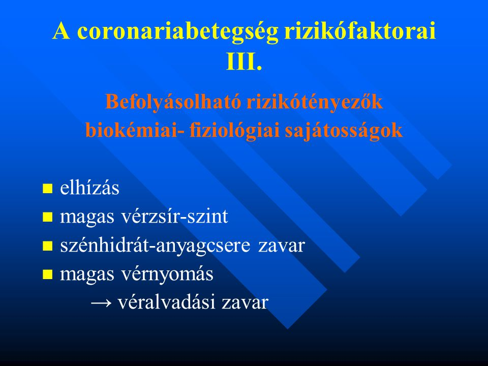 A coronariabetegség rizikófaktorai III.