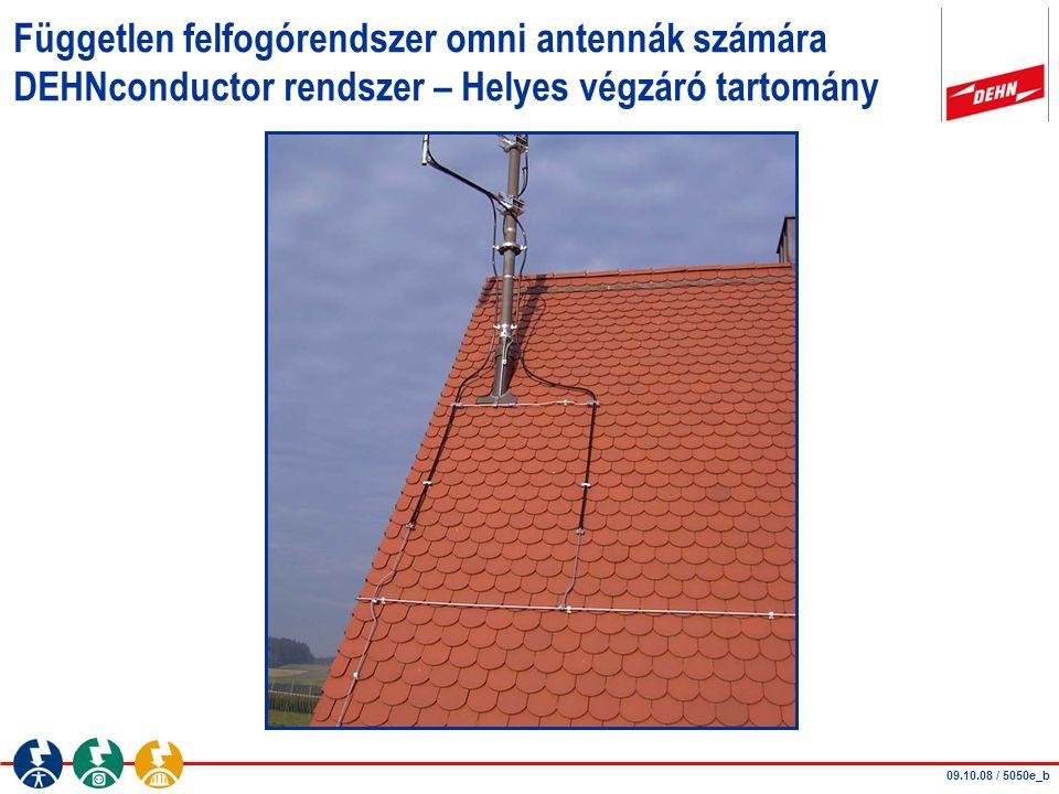 Független felfogórendszer omni antennák számára DEHNconductor rendszer – Helyes végzáró tartomány 09.10.08 / 5050e_b