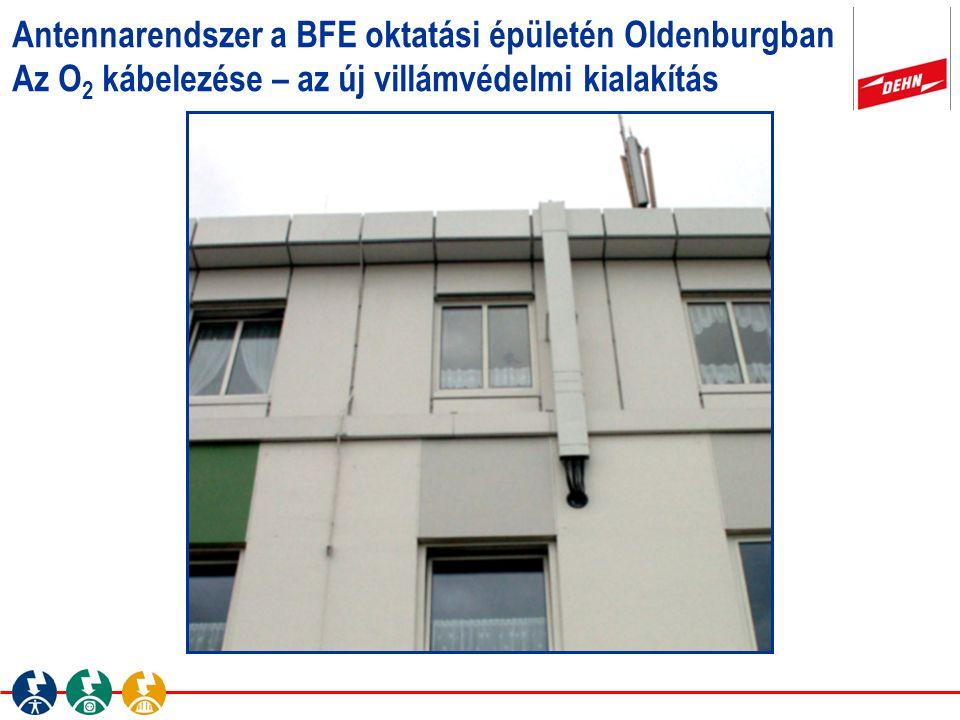 Antennarendszer a BFE oktatási épületén Oldenburgban Az O 2 kábelezése – az új villámvédelmi kialakítás