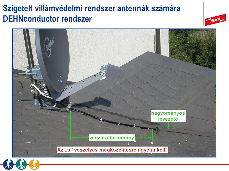 """hagyományos levezető Az """"s"""" veszélyes megközelítésre ügyelni kell! Szigetelt villámvédelmi rendszer antennák számára DEHNconductor rendszer végzáró ta"""