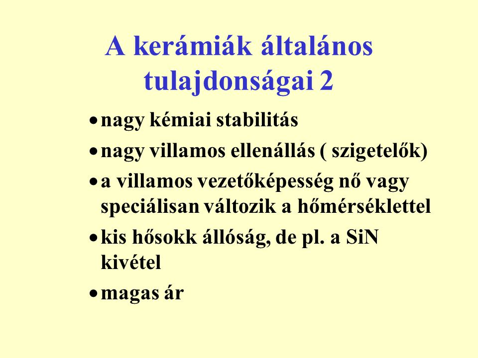 Kerámia anyagok csoportosítása (1) Alkotók szerint: –Oxidkerámiák (pl.