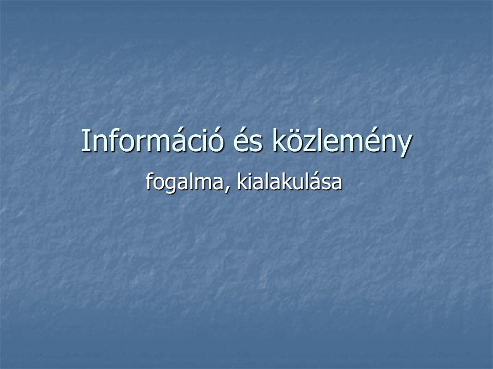 Információ és közlemény fogalma, kialakulása