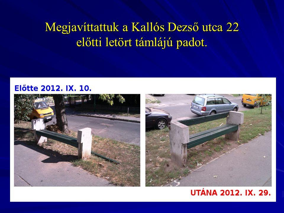 Megjavíttattuk a Kallós Dezső utca 22 előtti letört támlájú padot.