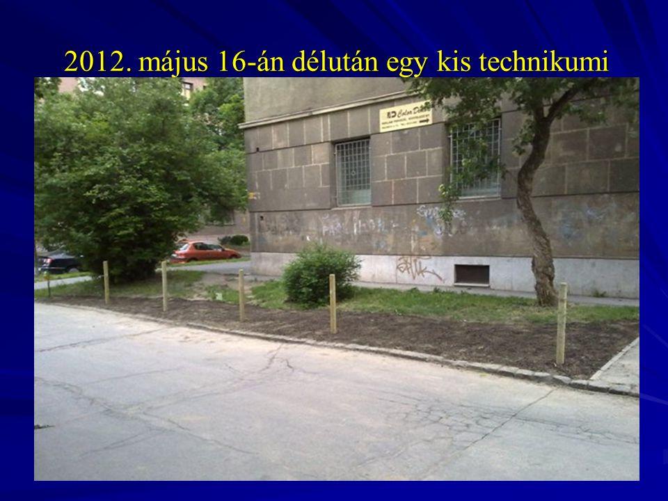 2012. május 16-án délután egy kis technikumi zöldterület újult meg a Technikum Csapat keze munkájának köszönhetően. A lelkes közösségi brigád másfél k