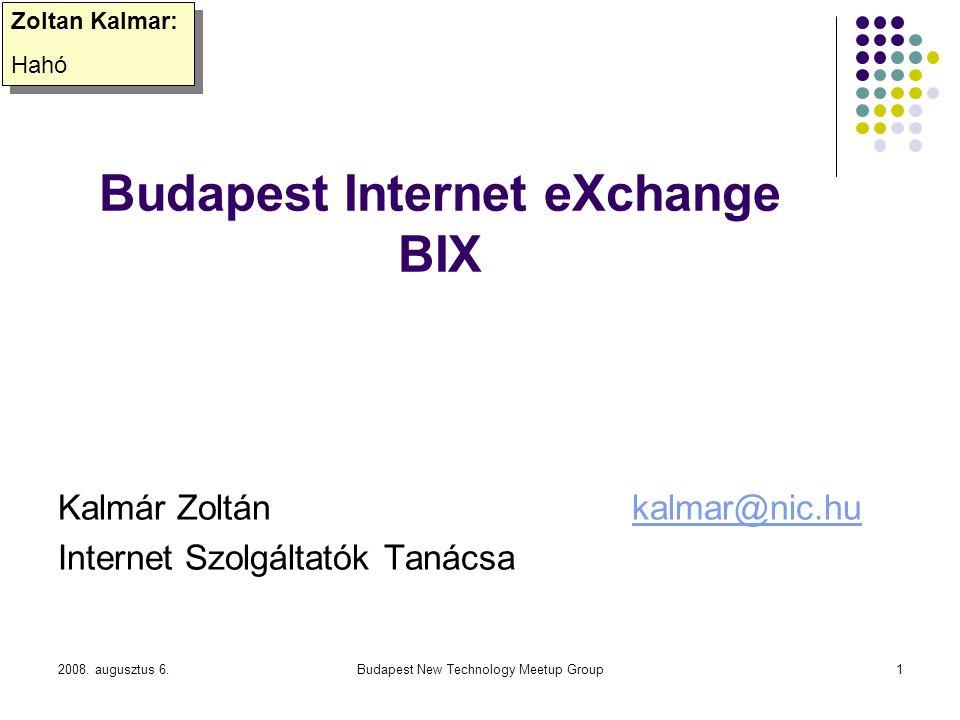 2008. augusztus 6.Budapest New Technology Meetup Group1 Zoltan Kalmar: Hahó Zoltan Kalmar: Hahó Kalmár Zoltán kalmar@nic.hukalmar@nic.hu Internet Szol