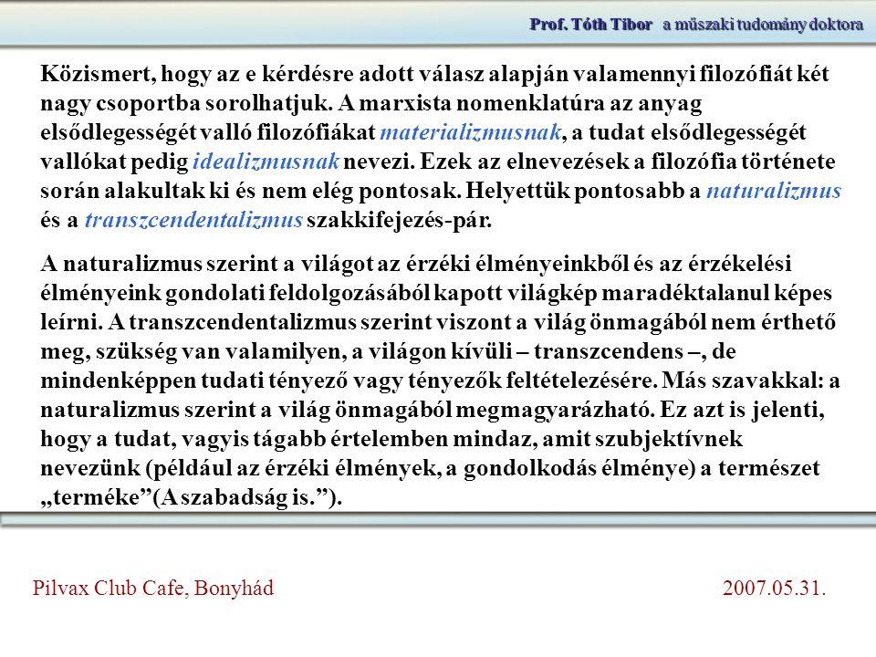 Prof. Tóth Tibora műszaki tudomány doktora Prof. Tóth Tibor a műszaki tudomány doktora Közismert, hogy az e kérdésre adott válasz alapján valamennyi f