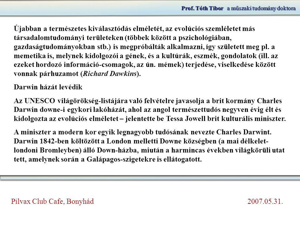 Prof. Tóth Tibora műszaki tudomány doktora Prof. Tóth Tibor a műszaki tudomány doktora 2. A legnagyobb kérdés és az erre adható alternatív válaszok. T