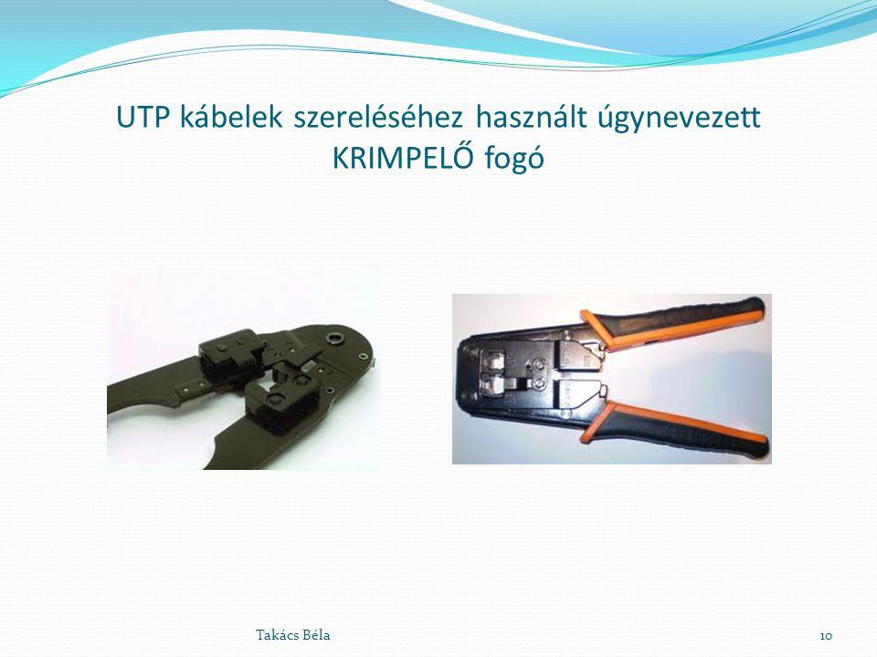 UTP kábelek szereléséhez használt úgynevezett KRIMPELŐ fogó Takács Béla10