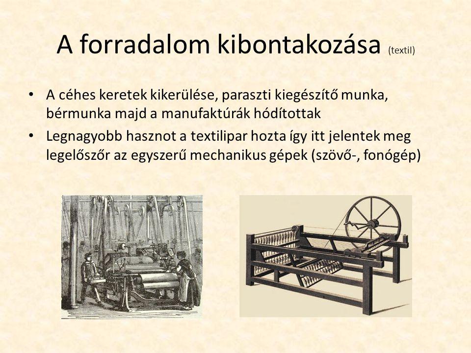 Gőzgépek Szén felhasználása (földfelszínhez közeli szénbánya, faállomány fogyóban) A vízierőt felváltó gőzgépet James Watt fejlesztette ki melyet a gazdaság minden ága feltudott használni (egyenes vonalú mozgásból forgómozgást csinált)