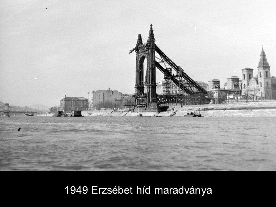 1949 Erzsébet híd maradványa