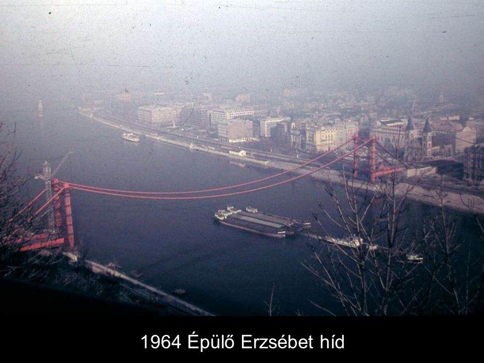 1964 Épülő Erzsébet híd