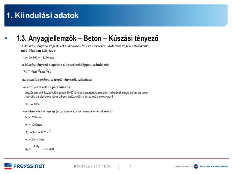BÖHM Csaba, 2010. 11. 09. 12 1. Kiindulási adatok 1.3. Anyagjellemzők – Beton – Kúszási tényező