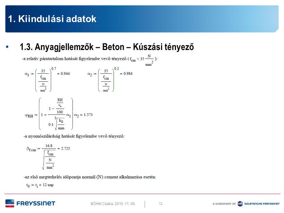 BÖHM Csaba, 2010. 11. 09. 13 1. Kiindulási adatok 1.3. Anyagjellemzők – Beton – Kúszási tényező