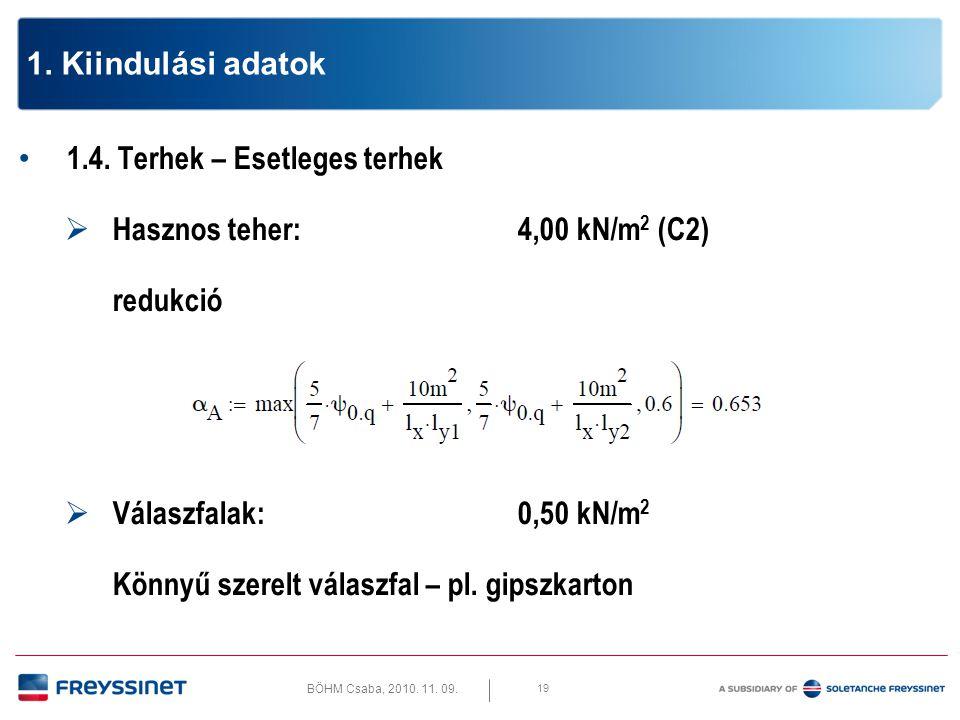 BÖHM Csaba, 2010.11. 09. 20 1. Kiindulási adatok 1.4.