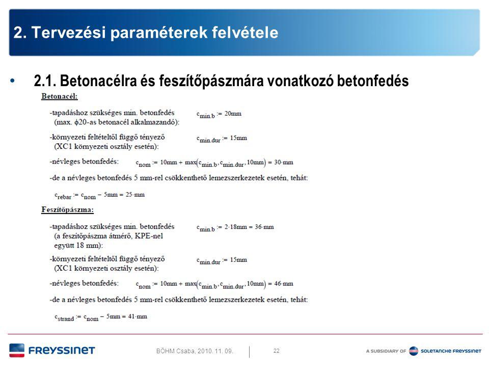 BÖHM Csaba, 2010. 11. 09. 23 2. Tervezési paraméterek felvétele 2.2. Megengedhető feszültségek