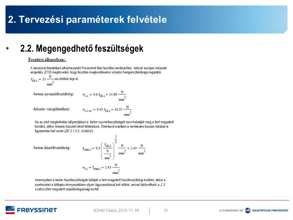 BÖHM Csaba, 2010. 11. 09. 24 2. Tervezési paraméterek felvétele 2.2. Megengedhető feszültségek
