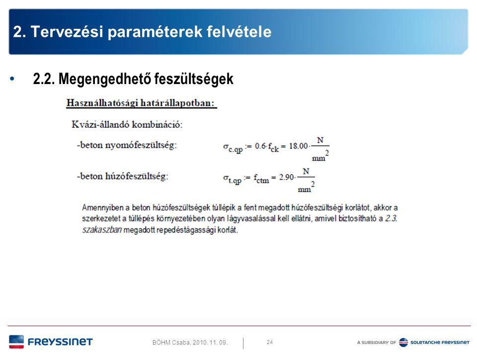 BÖHM Csaba, 2010. 11. 09. 25 2. Tervezési paraméterek felvétele 2.3. Repedéstágasság