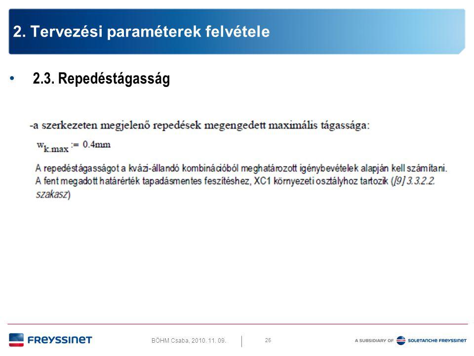 BÖHM Csaba, 2010. 11. 09. 26 2. Tervezési paraméterek felvétele 2.3. Lehajlás határértékei