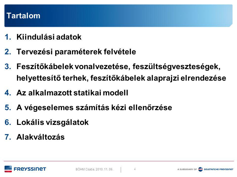 BÖHM Csaba, 2010.11. 09. 5 1. Kiindulási adatok 1.1.