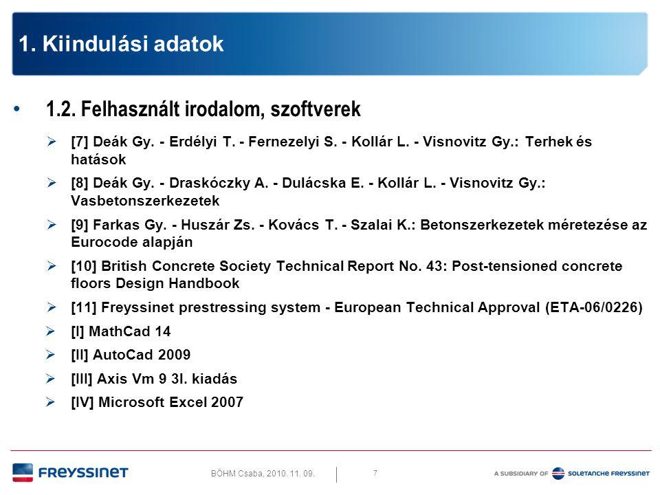 BÖHM Csaba, 2010. 11. 09. 8 1. Kiindulási adatok 1.3. Anyagjellemzők – Beton – Feszítési állapotban