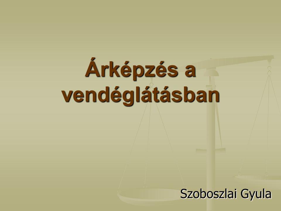 Árképzés a vendéglátásban Szoboszlai Gyula Szoboszlai Gyula