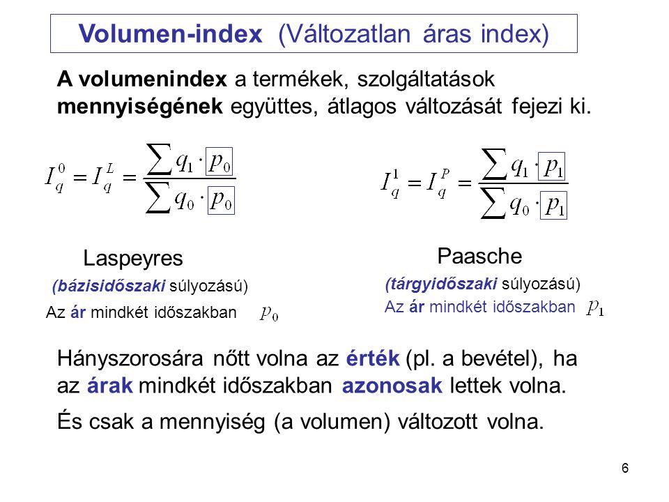 7 A Fischer formula A bázis- és a tárgyidőszaki súlyozású indexek természetesen eltérnek egymástól.