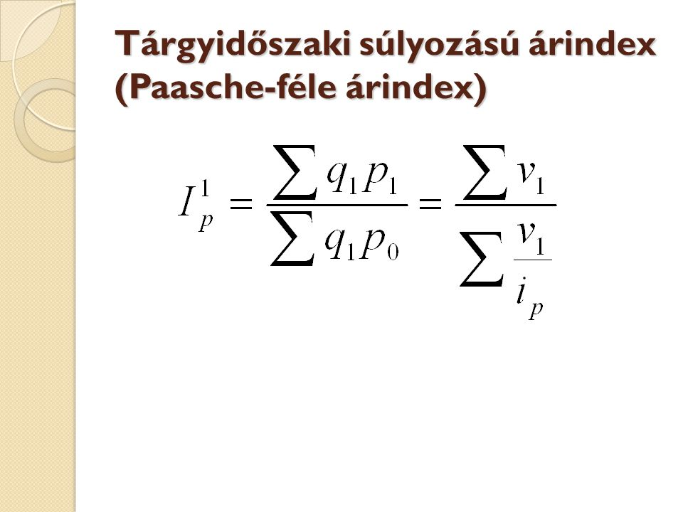 Tárgyidőszaki súlyozású árindex (Paasche-féle árindex)