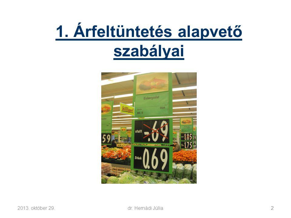 2013. október 29.dr. Hernádi Júlia13 A végső (ténylegesen fizetendő) árat fel kell tüntetni!